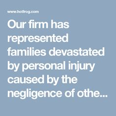 Our firm has represented families devastated by personal injury caused by the negligence of others. http://www.hotfrog.com/business/la/new-orleans/herman-herman-katz