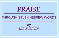 PRAISE: THROUGH SEVEN HEBREW WORDS