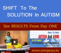Watch Symptoms In AUTISM Disappear From Day ONE. Click here to know more www.sowjanya.in