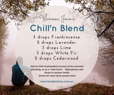 Chillin' - frankincense, lavender, lime, white fir and cedarwood