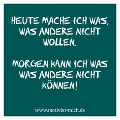 Heute mache ich was, was andere nicht wollen. Morgen kann ich was was andere nicht können!  motivation, words, spruch, crossfit, functional fitness, gym, cologne, sport, petrol, typography