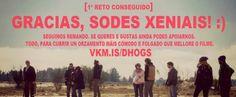 #LARGOMETRAJE #DRAMA #INTRIGA #ACCION #CROWDFUNDING DHOGS es un proyecto cinematográfico protagonizado, entre otros, por MARTA LARRALDE, CELSO BUGALLO e IVÁN MARCOS. Una película de ficción de factura gallega que parte de una inversión inicial propia. Impulsada por Gaitafilmes y Pixel films, dos jóvenes productoras rebosantes de ilusión. +info http://www.dhogsfilme.com/index.php/es/ Crowdfunding verkami http://www.verkami.com/projects/6538-dhogs-longametraxe