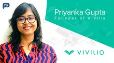 Interview with Priyanka Gupta, Founder of Vivilio. An entrepreneur who opens up a platform to authors and publishers for social interaction, book launches and promotions