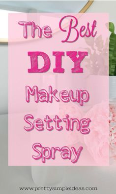 Love makeup? Then you have to try the best DIY makeup setting spray. Not only is this homemade makeup setting spray super easy to make, is great for oily skin too. Click to make it today! #DIY