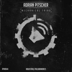 Adrian Pitscher - 1. Mechanical Triad [IPHR044] Mechanical Triad | 21.11.2016 by Battle Audio Records | Industrial Philharmonics