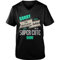 ROME sorry im already taken by {name} shirts  #gift #ideas #Popular #Everything #Videos #Shop #Animals #pets #Architecture #Art #Cars #motorcycles #Celebrities #DIY #crafts #Design #Education #Entertainment #Food #drink #Gardening #Geek #Hair #beauty #Health #fitness #History #Holidays #events #Home decor #Humor #Illustrations #posters #Kids #parenting #Men #Outdoors #Photography #Products #Quotes #Science #nature #Sports #Tattoos #Technology #Travel #Weddings #Women