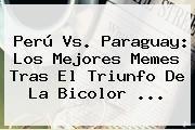 http://tecnoautos.com/wp-content/uploads/imagenes/tendencias/thumbs/peru-vs-paraguay-los-mejores-memes-tras-el-triunfo-de-la-bicolor.jpg Peru Vs Paraguay. Perú vs. Paraguay: los mejores memes tras el triunfo de la bicolor ..., Enlaces, Imágenes, Videos y Tweets - http://tecnoautos.com/actualidad/peru-vs-paraguay-peru-vs-paraguay-los-mejores-memes-tras-el-triunfo-de-la-bicolor/