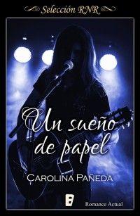 Un sueño de papel // Carolina Pañeda // Romance actual // Novela romántica de Selección RNR