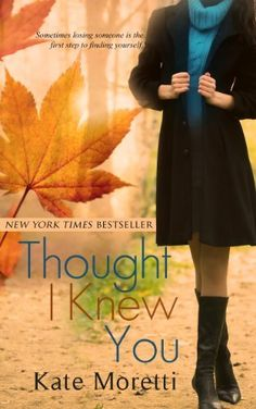 Thought I Knew You by Kate Moretti, http://www.amazon.com/dp/B009BBD08I/ref=cm_sw_r_pi_dp_TqYaub0J3YDP3
