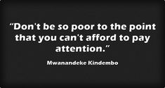 """""""Don't be so poor to the point that you can't afford to pay..."""