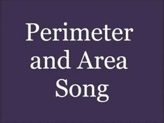 Perimeter Area Song - YouTube  For FOURTH grade. Activity: sing along with the song. Lead Topic: define area, and perimeter.