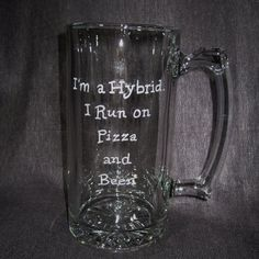 I'm a Hybrid. I Run on Pizza and Beer.  #etched #etchedglass #engraved