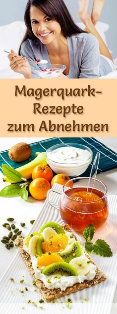 Leckere Magerquark-Rezepte zum Abnehmen: Entdecken Sie 25 Rezepte mit Magerquark mit denen Abnehmen zu einem gesunden Genuss wird ...