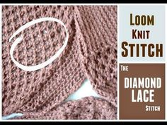 Diamond Lace Stitch - FREE Loom Knit Pattern and Video Tutorial. Stitch is made up of e-Wrap and Figure 8 loom knit stitches