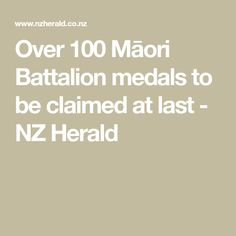 Over 100 Māori Battalion medals to be claimed at last - NZ Herald
