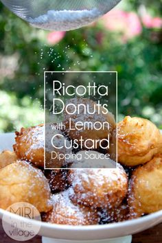 Miri in the Village » Ricotta Donuts with Lemon Curd Dipping Sauce