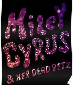 miley cyrus and her dead petz poster - Google Search