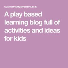 A play based learning blog full of activities and ideas for kids