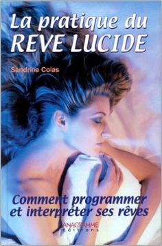 Pratique du rêve lucide La: Amazon.com: Colas Sandrine: Books