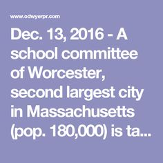 Dec. 13, 2016 - A school committee of Worcester, second largest city in Massachusetts (pop. 180,000) is taking up the issue whether Wi-Fi and other sources of radiation pose a threat to its 24,000 students. http://www.odwyerpr.com/story/public/8059/2016-12-13/worcester-mass-study-wi-fi-threat-schools.html