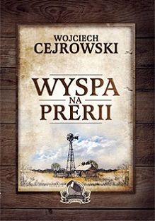 """(MAM) Wojciech Cejrowski """"Wyspa na prerii"""""""