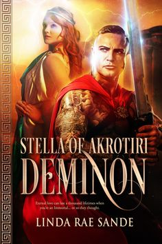 Stella of Akrotiri: Deminon by Linda Rae Sande Genre: Fantasy Love can last a thousand lifetimes when you're an Immorta. Local Cinema, Technical Writer, Fantasy Love, Getting Him Back, Adventure Movies, Time In The World, She Movie, Latest Books, Love Can