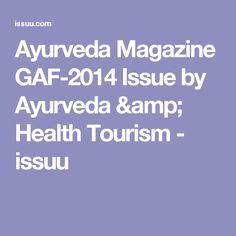 Ayurveda Magazine GAF-2014 Issue by Ayurveda & Health Tourism - issuu