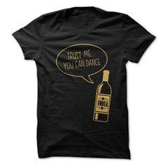 Trust Me..You Can Dance T-Shirt | DonaShirts.com - Dare To Be T-Shirts, Hoodies And Custom