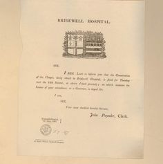 ",9.377: Letter from Bridewell Hospital: ""Sir, I beg leave to inform you that the Consecration of the Chapel, lately rebuilt in Bridewell Hospital, is fixed for Tuesday next the 12th Instant, at eleven o'clock precisely; on which occasion the honour of your attendance, as a Governor, is hoped for. I am, Sir, your most obedient humble servant, John Poynder, Clerk. With the arms of Bridewell and Bethlem Hospitals. Dated 7th May 1807."