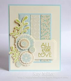 i like the matted sentiment, as well as the panel with the patterned paper, all coordinating with the floral images.