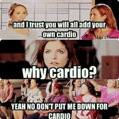 Don't put me down for cardio haha