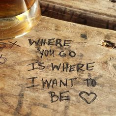 Where you go is where I want to be Dave Matthews Dave Matthews Band, Till Death, Romantic Movies, Words To Describe, Music Love, Lyric Quotes, Music Lyrics, Travel Quotes, Love Of My Life