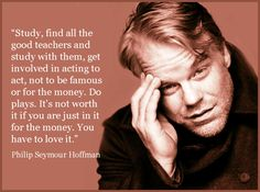 Movie Actor Quote - Philip Seymour Hoffman - Film Actor Quote