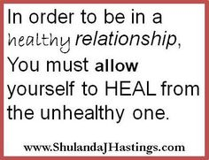 #heal from unhealthy #relationships