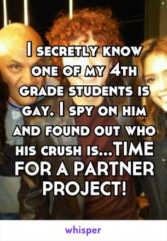 I secretly know one of my grade students is gay. I spy on him and found out who his crush is.TIME FOR A PARTNER PROJECT!<<<Okay, some people might think that that's mean, rude, or weird, but I think that's fuCKING CUTE! Cute Gay, Funny Cute, Whisper Confessions, Whisper App, Lgbt Love, What Do You Mean, Faith In Humanity Restored, Match Making, Don't Care