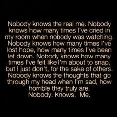 Nobody knows the real me