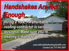 Handshakes Are Not Enough  Hiring a York, PA affordable roofing contractor is serious business. Make sure you're treating it that way. READ MORE: http://affordableroofingyorkpa.com/handshakes-not-enough Contact Us @ 717-953-3057 | www.AffordableRoofingYorkPA.com