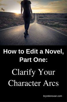 http://www.bryndonovan.com/2017/06/26/how-to-edit-a-novel-pt-i-clarify-your-character-arcs/