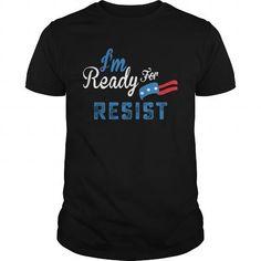 Awesome Tee IM READY FOR RESIST NO BAN NO WALL SHIRTS Shirts & Tees