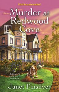 Murder at Redwood Cove By Janet Finsilver - Kelly has a great new job managing an idyllic bed and breakfast. But was her predecessor's deadly fall really an accident? Her curiosity puts her on the trail of a killer in this delightful cozy mystery!