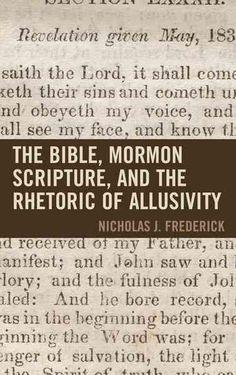 This book examines Mormon scripture through the lens of biblical intertextuality…
