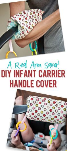 A Real Arm Saver – DIY Infant Carrier Handle Cover! What a genius idea and a great gift idea for baby showers!  Easy way would be to start with a auto seatbelt cover. They can be found at Auto Zone, Car washes, Wally World, etc...