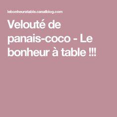 Velouté de panais-coco - Le bonheur à table !!!