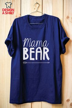 Mama Bear t-shirt design template at www.DesignAShirt.com. Change products and colors in our design studio for a totally custom experience and gift for Mother's Day.
