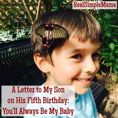 A Letter to My Son on His Fifth Birthday: You'll Always Be My Baby! - Real Simple Mama