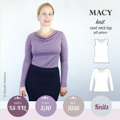 Featuring: classic look, semi fitted, feminine and flattering cowl neck design. Offered in sleeveless and long sleeves variation. Designed to be made from knit fabric with at least 25-50% stretch.