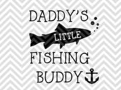 Daddy's Little Fishing Buddy SVG and DXF Cut File • PDF • Vector • Calligraphy • Download File • Cricut • Silhouette