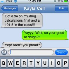 Gotta love my little sister...the nursing student!