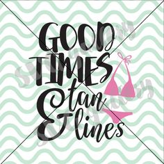 Beach SVG Summer SVG good times and tan lines svg by SVGgallery