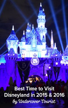 Learn when the best time is to visit Disneyland in 2015 and 2016. #Disney #Disneyland #UndercoverTourist